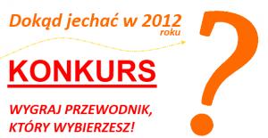 Gdzie jechać 2012